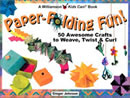 Paper Folding Fun! 50 Awesome Crafts to Weave, Twist & Curl