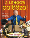 A Lithgow Palooza: 101 Ways to Entertain and Inspire your Kids