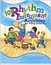 101 Rhythm Instrument Activities : for Young Children