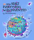 How Nearly Everything Was Invented