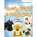 Every Day's a Dog's Day: A Year in Poems