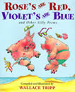 Rose's are Red, Violet's are Blue and Other Silly Poems