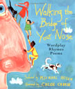 Walking the Bridge of Your Nose: Wordplay Rhymes Poems