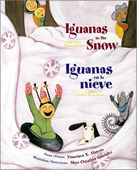 Iguanas in the Snow / Iguanas en la nieve: and Other Winter Poems / y otros poemas de invierno