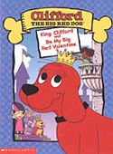 Clifford the Big Red Dog: King Clifford and Be My Big Red Valentine
