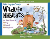 Kid's Easy-to-Create Wildlife Habitats