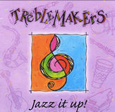 Treblemakers Jazz It Up!