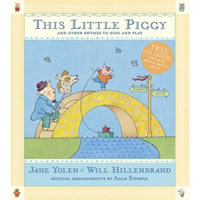 This Little Piggy: Lap Songs, Finger Plays, Clapping Games, and Pantomine Rhymes
