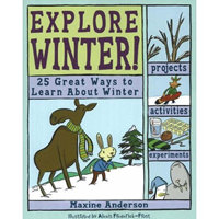 Explore Winter! 25 Great Ways To Learn About Winter