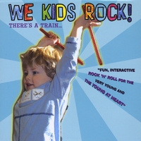 We Kids Rock: There's A Train