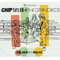 Chip Taylor & the Grandkids - Golden Kids Rules