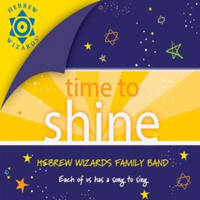 Time to Shine by the Hebrew Wizards Family Band