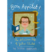 Bon Appétit! The Delicious Life of Julia Child