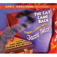 The Cat Came Back: Stories & Songs with a Jazzy Twist