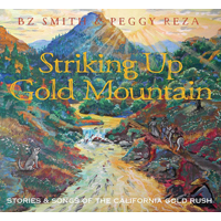 Striking Up Gold Mountain: Stories & Songs of the California Gold Rush