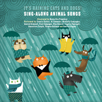 It's Raining Cats and Dogs: Sing-Along Animal Songs