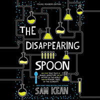 THE DISAPPEARING SPOON (YA EDITION)