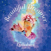 Beautiful Dreamer: Lullabies for All Ages