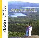 Close to the Sun: Songs of the Earth and Beyond for Children