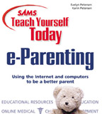 Sams Teach Yourself e-Parenting Today