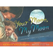 Your Moon, My Moon