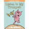 Listen to My Trumpet!: An Elephant and Piggie Book