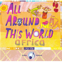 All Around This World: Africa (Classroom Edition)