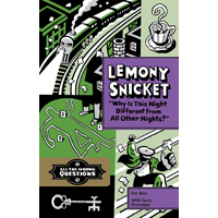 Lemony Snicket: Why Is This Night Different From All Other Nights