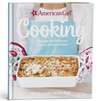 American Girl Cooking: Recipes for Delicious Snacks, Meals & More