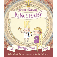 His Royal Highness, King Baby: A Terrible True Story