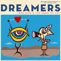 Dreamers by Lard Dog & The Band of Shy