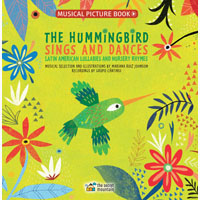 The Hummingbird Sings and Dances: Latin American Lullabies and Nursery Rhymes